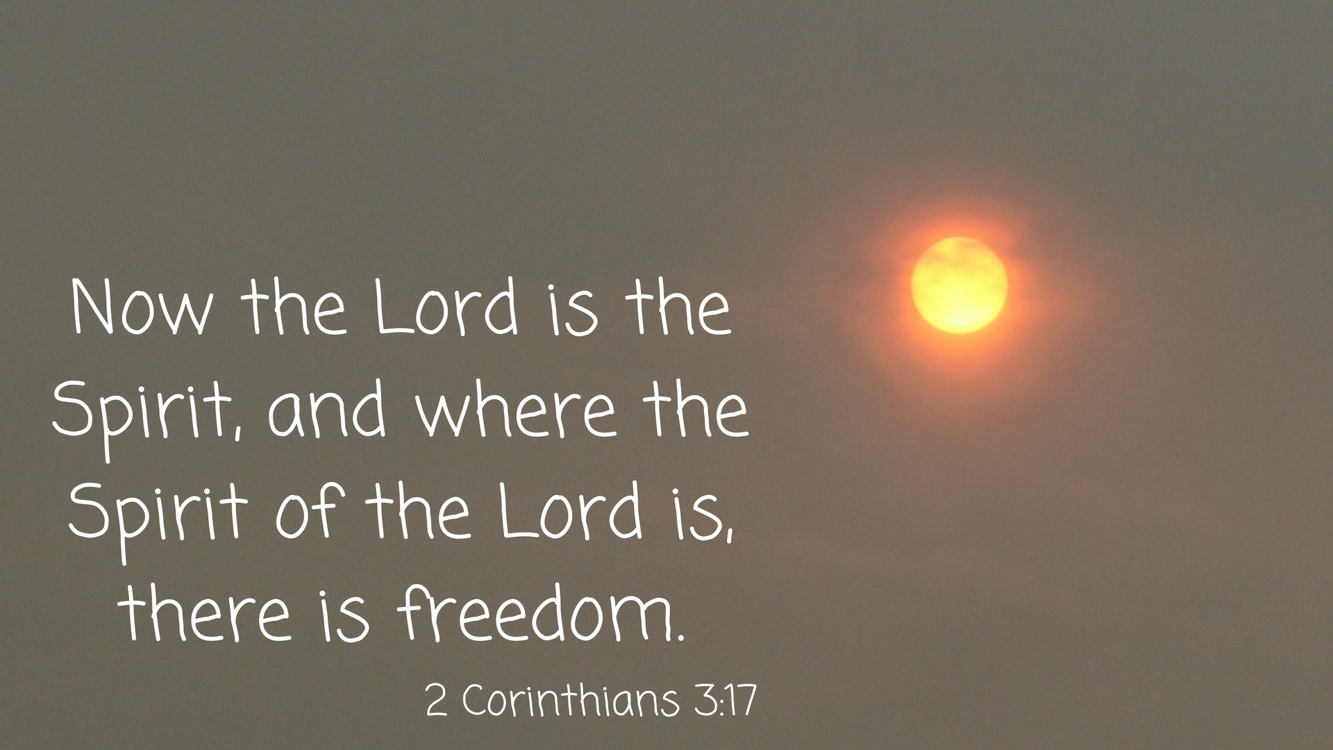Now the Lord is the Spirit, and where the Spirit of the Lord is, there is  freedom. - David Maby