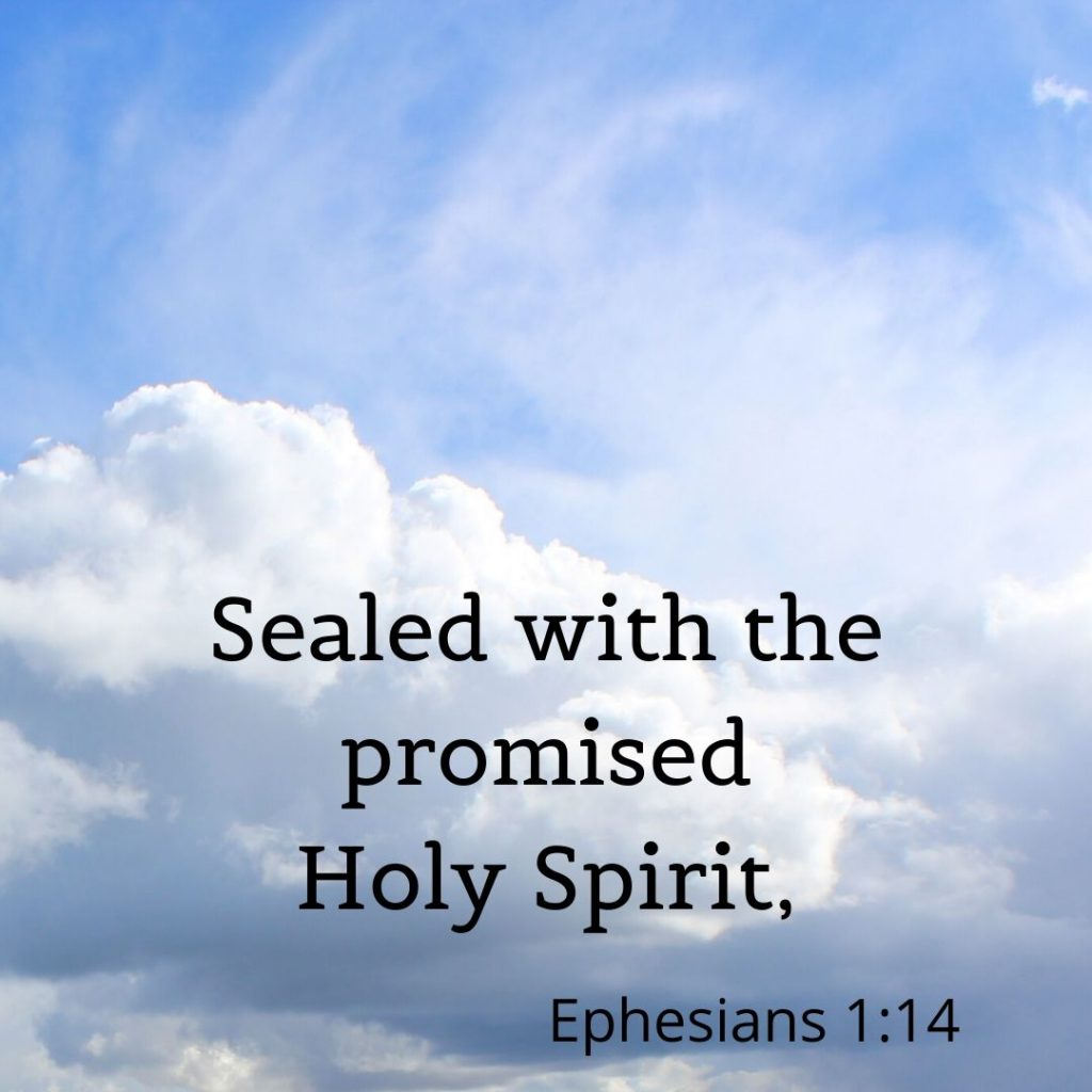 sealed with the promised Holy Spirit,