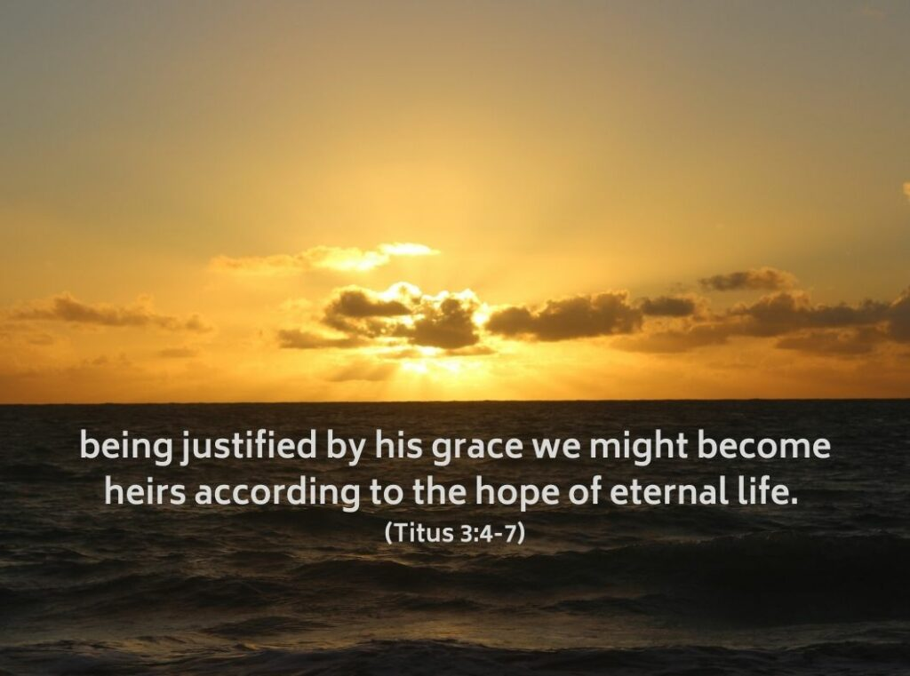 What is the eternal purpose of God being justified by his grace we might become heirs according to the hope of eternal life.